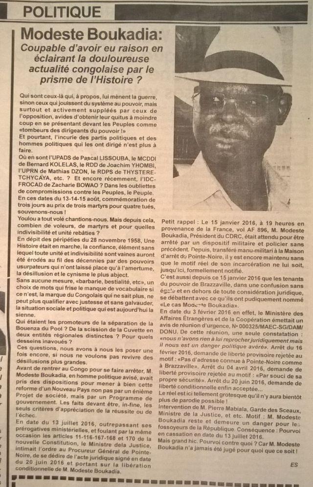 Modeste Boukadia : coupable d'avoir éclairé la douloureuse actualité du Congo-Brazzaville par le prisme de sa propre histoire. Avant de rentrer au Congo pour se faire arrêter, M. Modeste Boukadia, en homme politique avisé, avait pris des dispositions pour mener à bien cette réforme d'un Nouveau Pays non pas par un énième Projet de société, mais par un Programme de gouvernement.